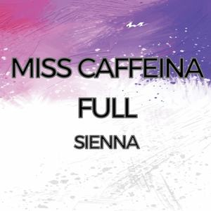 MISS CAFFEINA - FULL - SIENNA