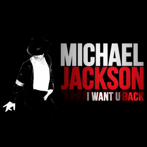 I WANT YOU BACK - MICHAEL JACKSON