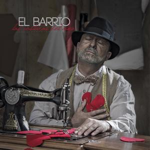 EL BARRIO - LAS COSTURAS DEL ALMA