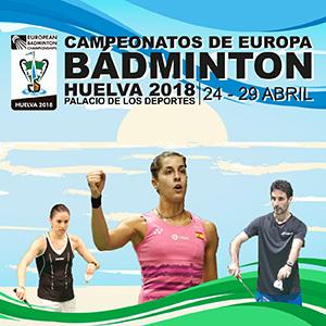 CAMPEONATOS DE EUROPA BADMINTON 2018